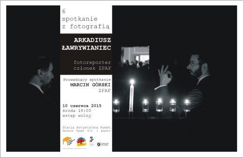 New_6.spotkanie z fotograią Arkadiusz Ławrywianiec